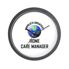 World's Greatest HOME CARE MANAGER Wall Clock