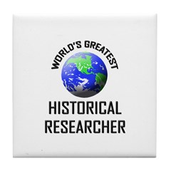 World's Greatest HISTORICAL RESEARCHER Tile Coaste