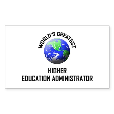 World's Greatest HIGHER EDUCATION ADMINISTRATOR St