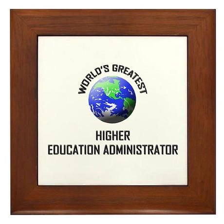 World's Greatest HIGHER EDUCATION ADMINISTRATOR Fr