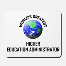 World's Greatest HIGHER EDUCATION ADMINISTRATOR Mo