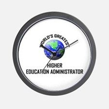 World's Greatest HIGHER EDUCATION ADMINISTRATOR Wa