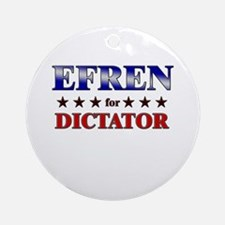 EFREN for dictator Ornament (Round)