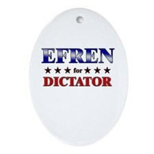 EFREN for dictator Oval Ornament