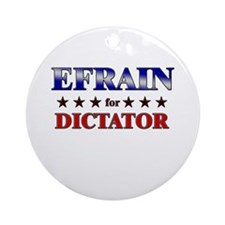 EFRAIN for dictator Ornament (Round)