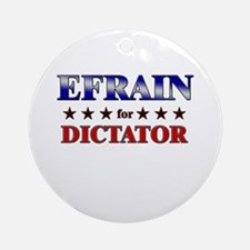 EFRAIN for dictator Ornament (Round)