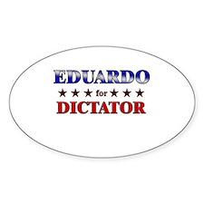 EDUARDO for dictator Oval Decal