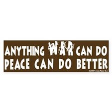Peace Can Do Better Bumper Bumper Sticker