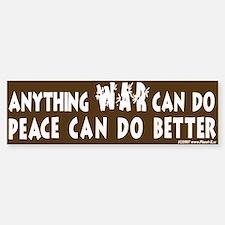 Peace Can Do Better Bumper Car Car Sticker