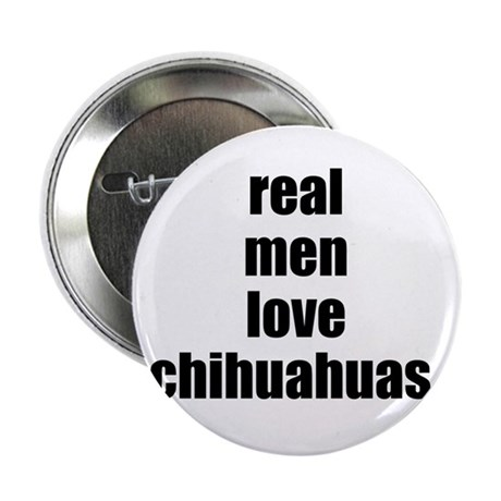 "Real Men - Chihuahuas 2.25"" Button (10 pack)"