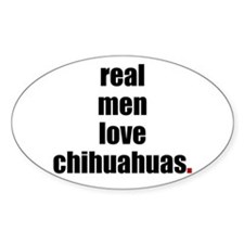 Real Men - Chihuahuas Oval Decal