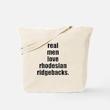 Real Men - Rhodesian Ridgebacks Tote Bag