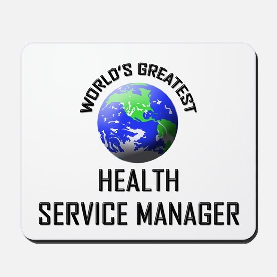 World's Greatest HEALTH SERVICE MANAGER Mousepad