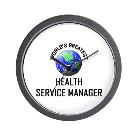 World's Greatest HEALTH SERVICE MANAGER Wall Clock
