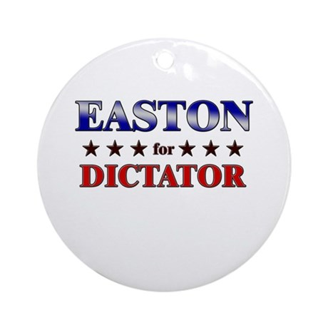 EASTON for dictator Ornament (Round)
