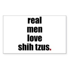 Real Men - Shih Tzus Rectangle Decal