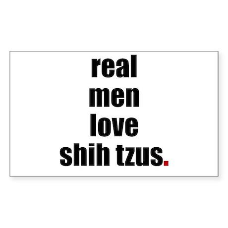 Real Men - Shih Tzus Rectangle Sticker