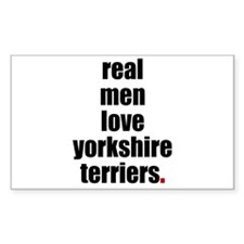 Real Men - Yorkshire Terriers Sticker (Rectangular
