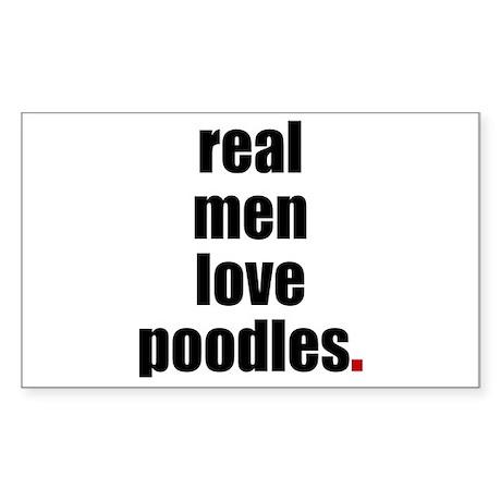 Real Men - Poodles Rectangle Sticker