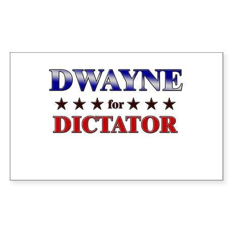 DWAYNE for dictator Rectangle Sticker