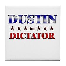 DUSTIN for dictator Tile Coaster