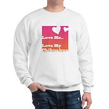 Love My Chihuahua Sweatshirt