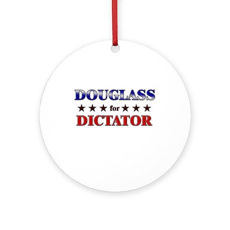 DOUGLASS for dictator Ornament (Round)
