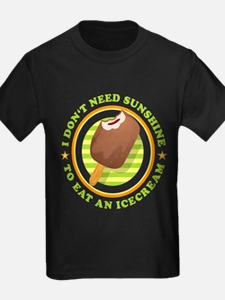 i don't need sunshine to eat icecream T-Shirt