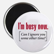 I'm busy now - Magnet