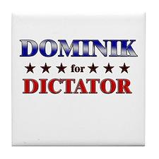 DOMINIK for dictator Tile Coaster