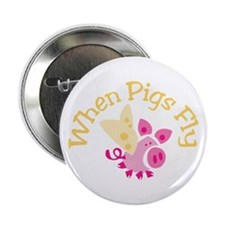 "When Pigs Fly 2.25"" Button"