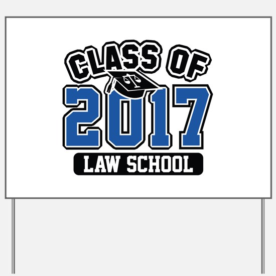 Class Of 2017 Law Yard Sign