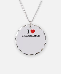 I Love UNMARRIABLE Necklace