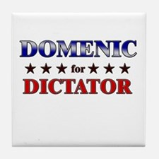 DOMENIC for dictator Tile Coaster