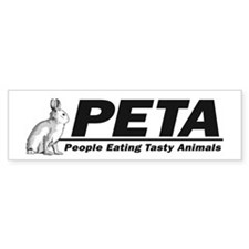 PETA - People eating Tasty An Bumper Bumper Stickers