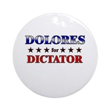 DOLORES for dictator Ornament (Round)