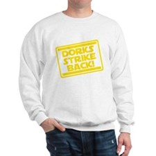 Dorks Strike Back Sweatshirt
