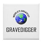World's Greatest GRAVEDIGGER Tile Coaster