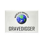 World's Greatest GRAVEDIGGER Rectangle Magnet (10