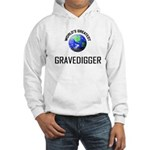 World's Greatest GRAVEDIGGER Hooded Sweatshirt