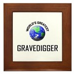 World's Greatest GRAVEDIGGER Framed Tile
