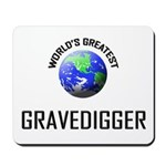 World's Greatest GRAVEDIGGER Mousepad