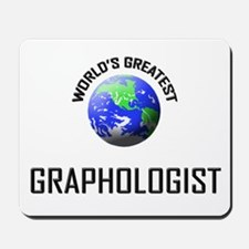 World's Greatest GRAPHOLOGIST Mousepad