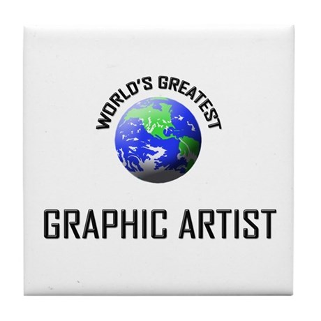 World's Greatest GRAPHIC ARTIST Tile Coaster