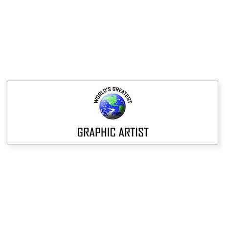 World's Greatest GRAPHIC ARTIST Bumper Sticker