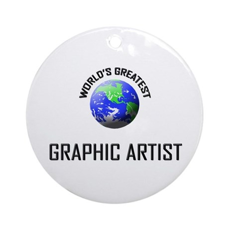 World's Greatest GRAPHIC ARTIST Ornament (Round)