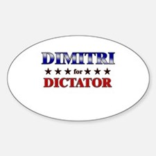 DIMITRI for dictator Oval Decal