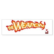 THE WEAPON Bumper Sticker
