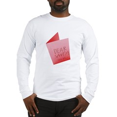 Dear Santa, Fuck Off Long Sleeve T-Shirt