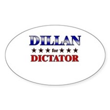 DILLAN for dictator Oval Decal